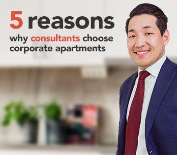 5 reasons why consultants choose corporate apartments